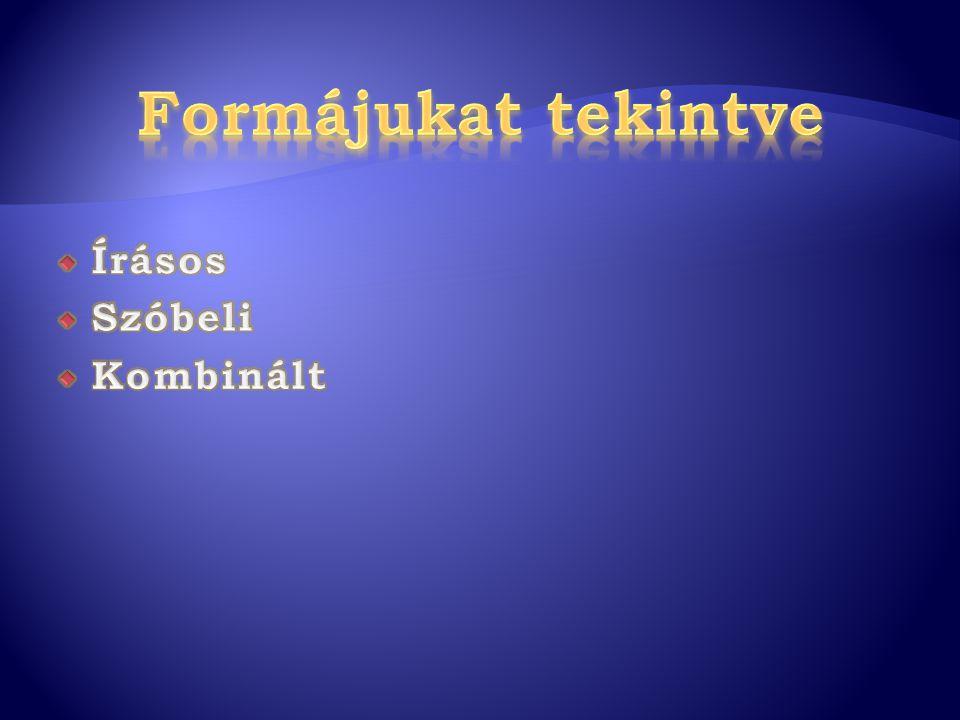 Formájukat tekintve Írásos Szóbeli Kombinált