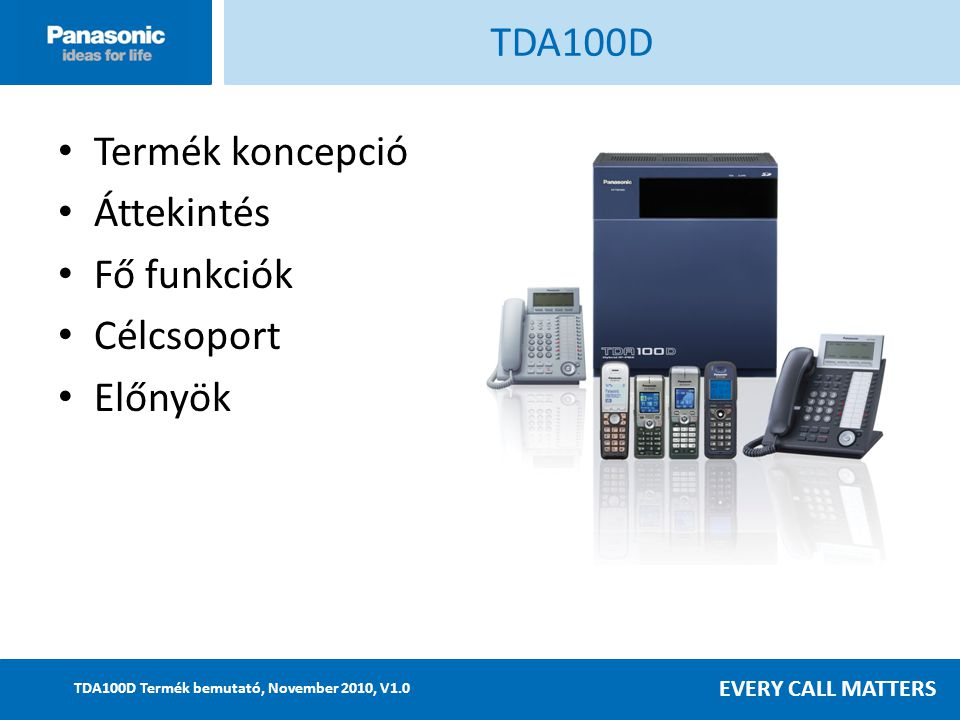 TDA100D Termék koncepció Áttekintés Fő funkciók Célcsoport Előnyök