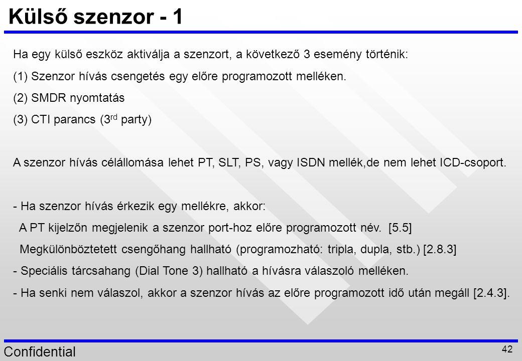 Külső szenzor - 1 Ha egy külső eszköz aktiválja a szenzort, a következő 3 esemény történik: