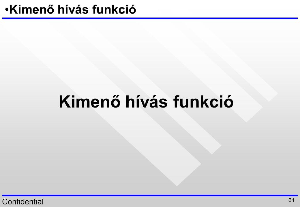 Kimenő hívás funkció Kimenő hívás funkció