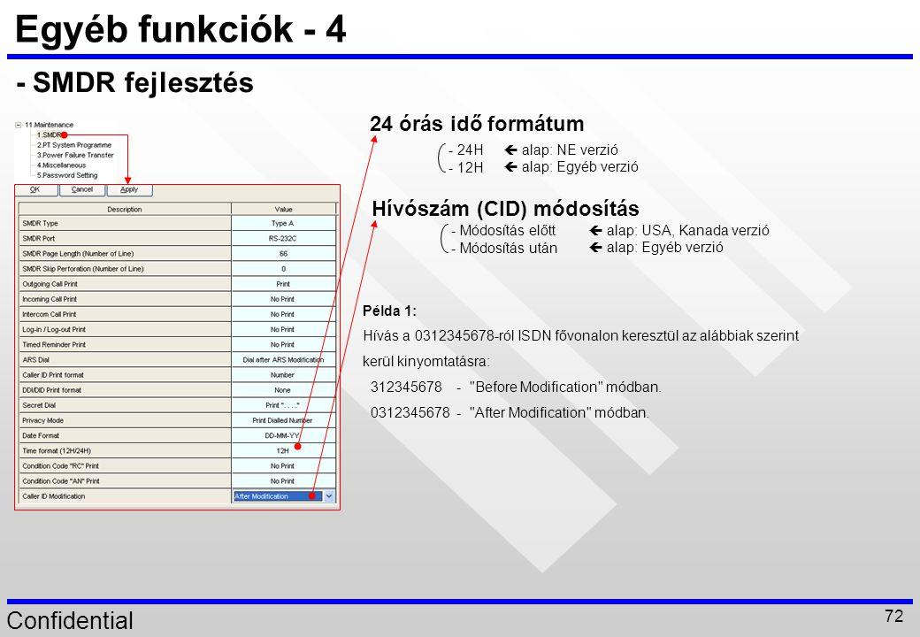 Egyéb funkciók - 4 - SMDR fejlesztés 24 órás idő formátum