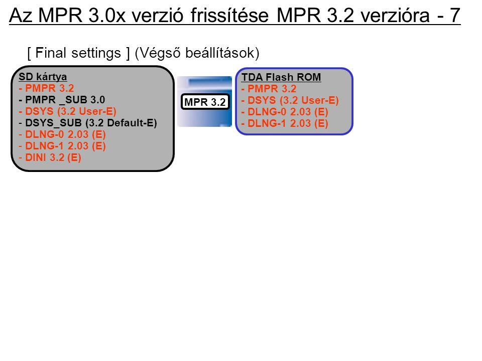 Az MPR 3.0x verzió frissítése MPR 3.2 verzióra - 7
