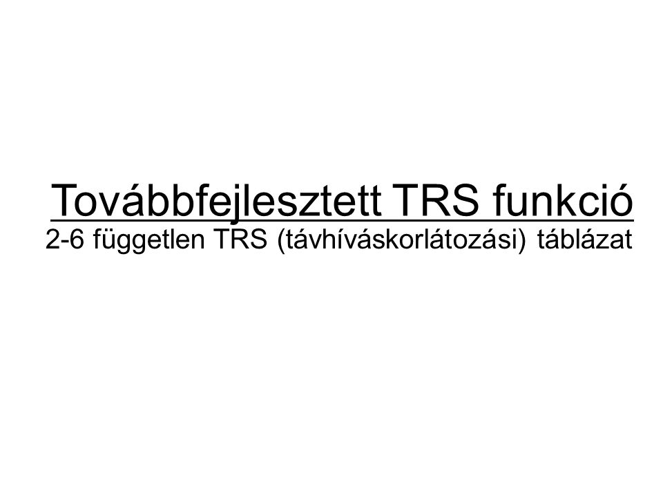 Továbbfejlesztett TRS funkció