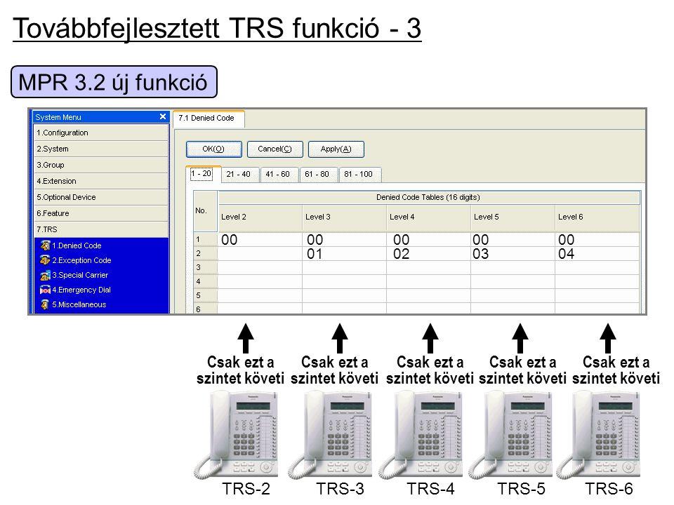 Továbbfejlesztett TRS funkció - 3