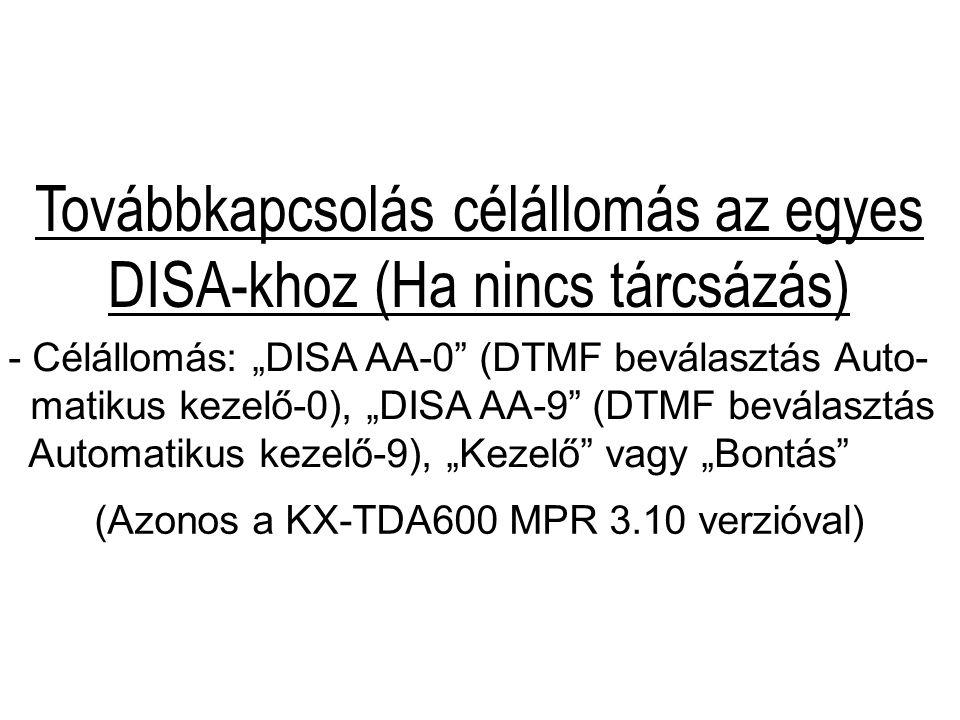 Továbbkapcsolás célállomás az egyes DISA-khoz (Ha nincs tárcsázás)