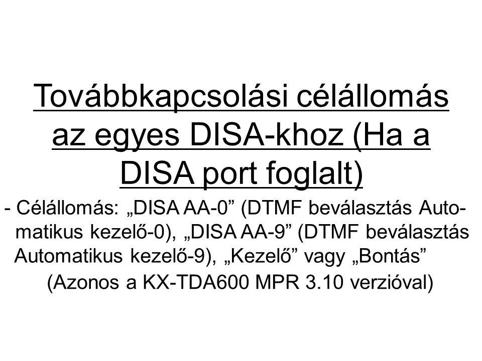 Továbbkapcsolási célállomás az egyes DISA-khoz (Ha a DISA port foglalt)