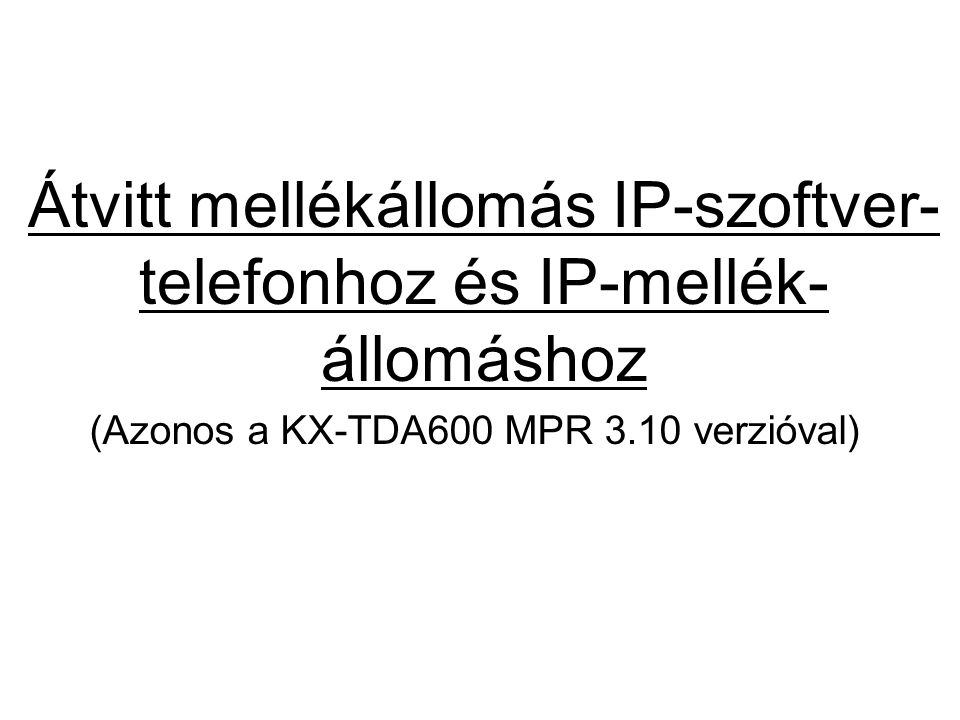 Átvitt mellékállomás IP-szoftver-telefonhoz és IP-mellék-állomáshoz