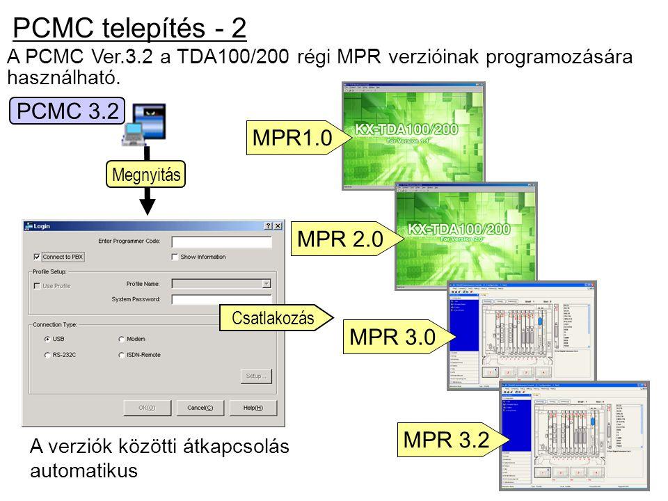 PCMC telepítés - 2 PCMC 3.2 MPR1.0 MPR 2.0 MPR 3.0 MPR 3.2