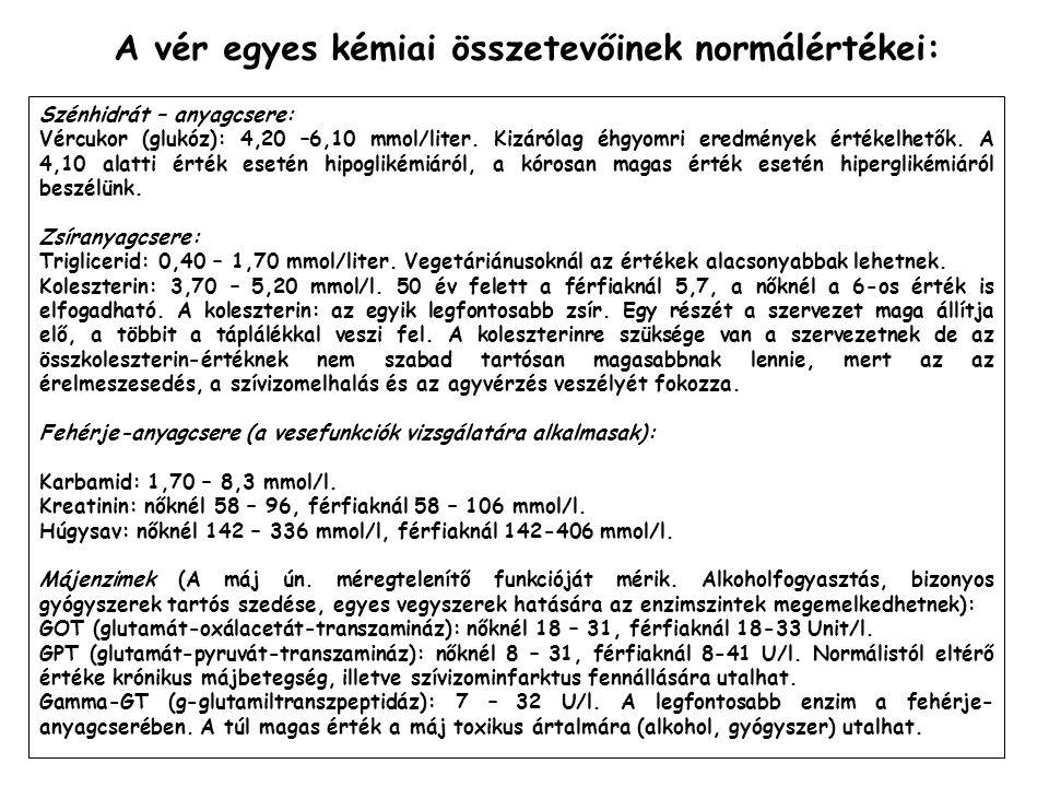 A vér egyes kémiai összetevőinek normálértékei: