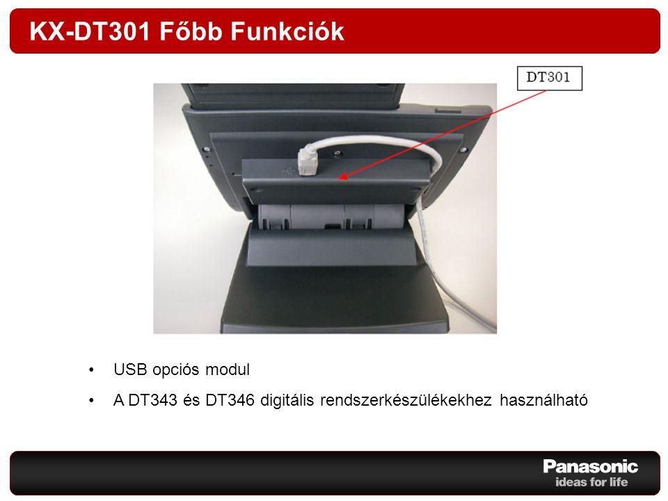 KX-DT301 Főbb Funkciók USB opciós modul
