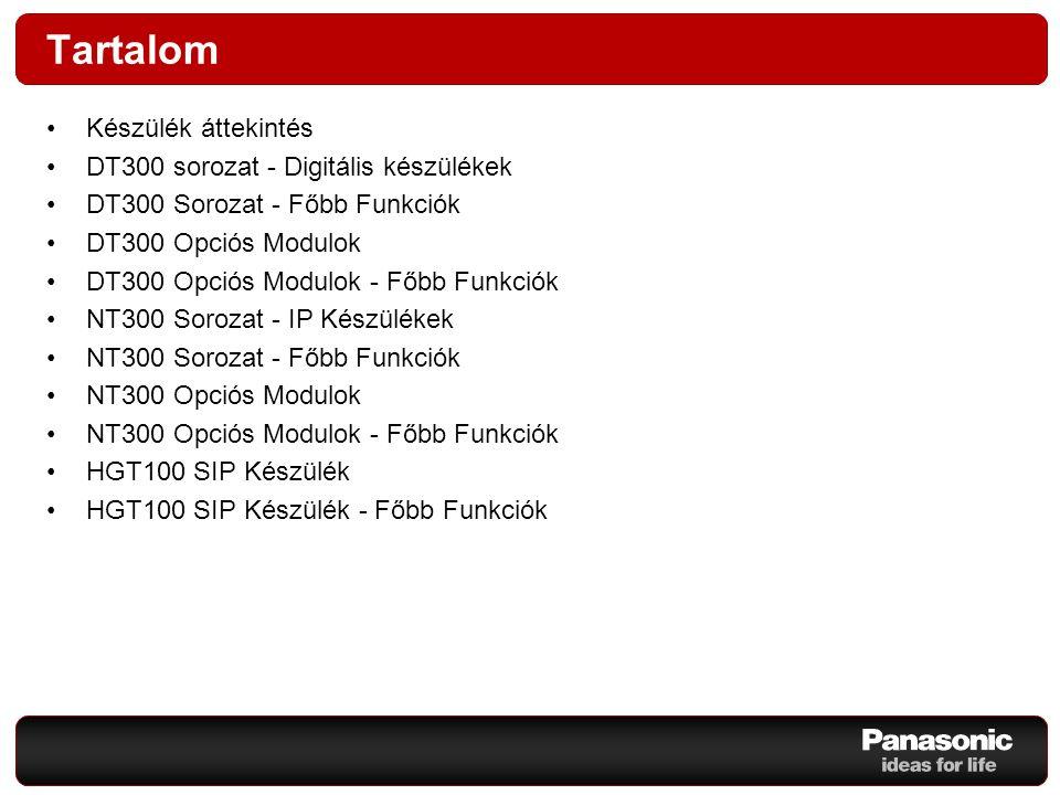 Tartalom Készülék áttekintés DT300 sorozat - Digitális készülékek