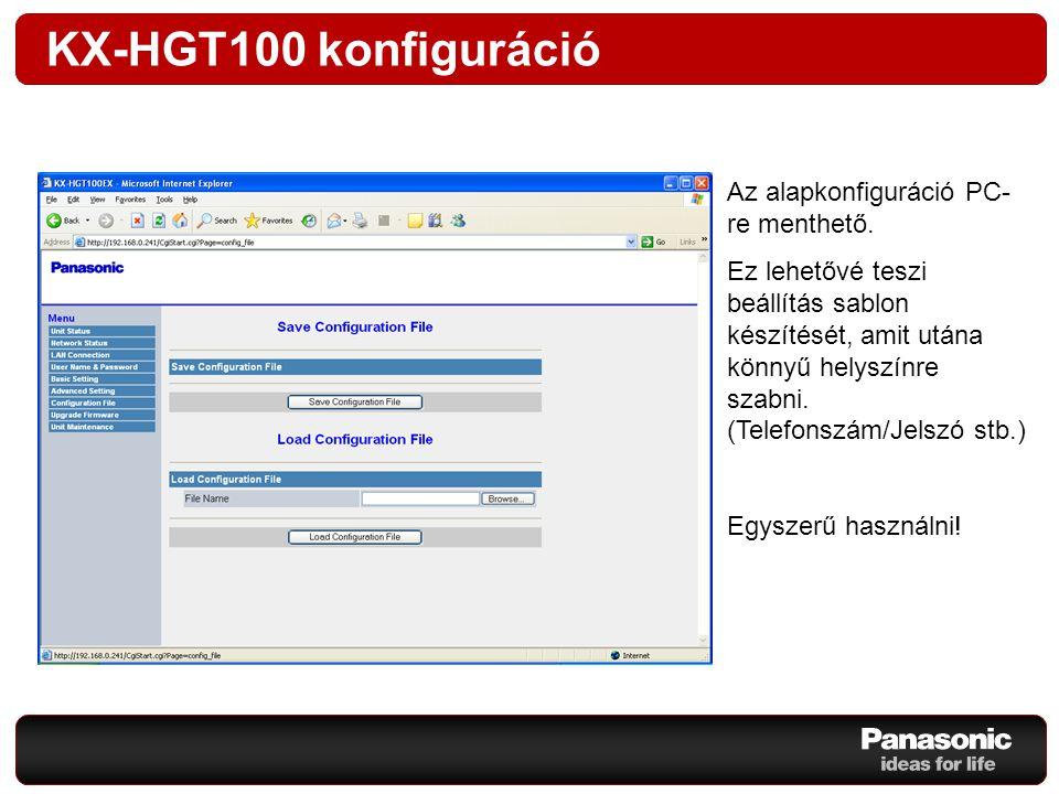 KX-HGT100 konfiguráció Az alapkonfiguráció PC-re menthető.