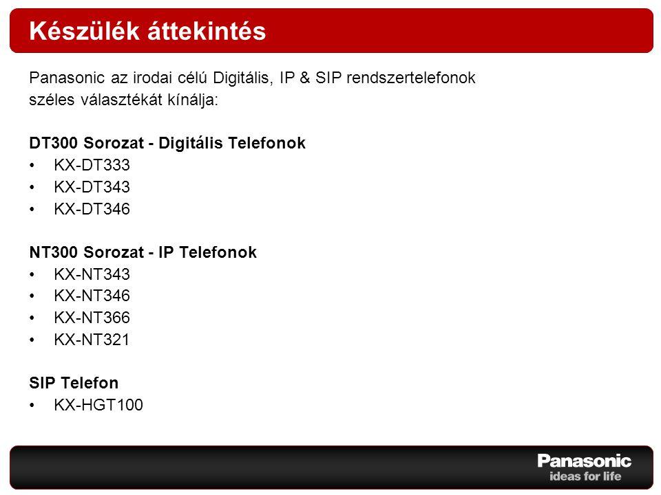 Készülék áttekintés Panasonic az irodai célú Digitális, IP & SIP rendszertelefonok. széles választékát kínálja: