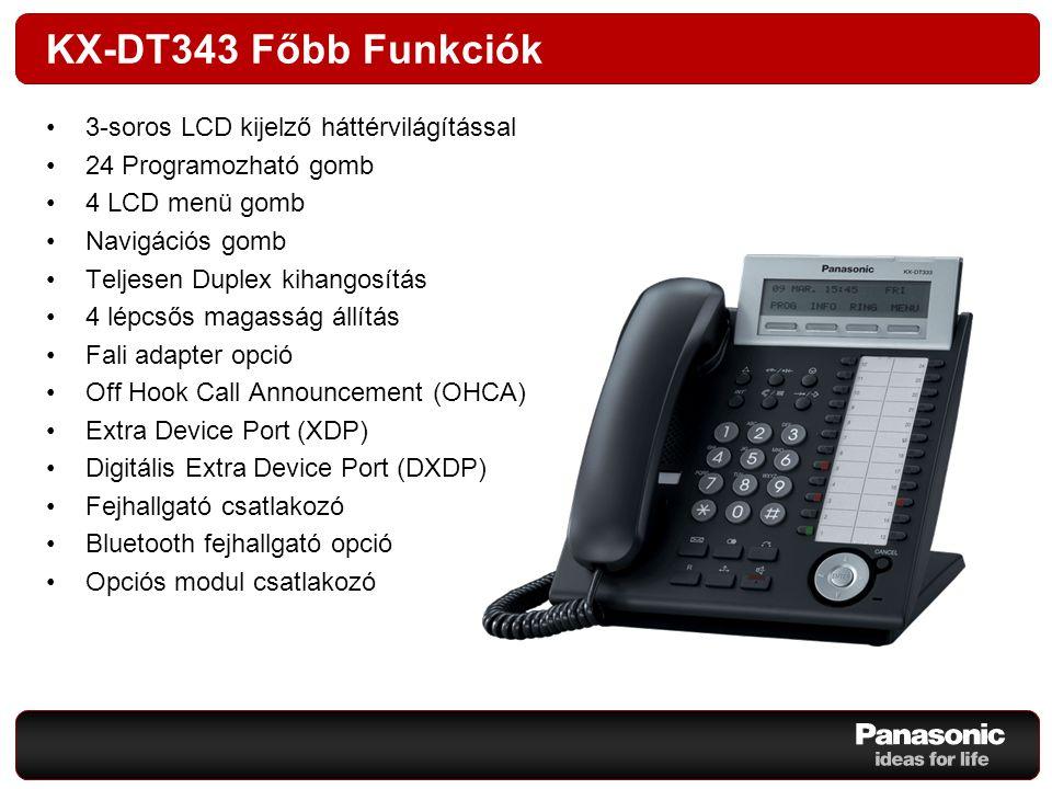 KX-DT343 Főbb Funkciók 3-soros LCD kijelző háttérvilágítással