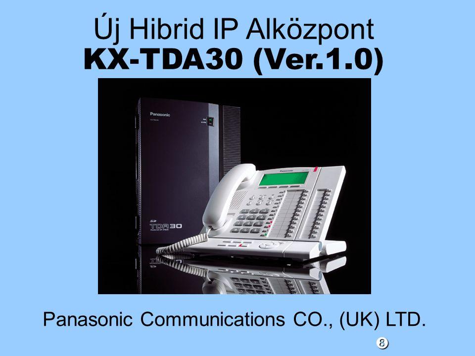 Új Hibrid IP Alközpont KX-TDA30 (Ver.1.0)