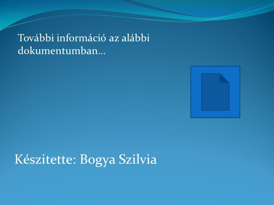 Készitette: Bogya Szilvia