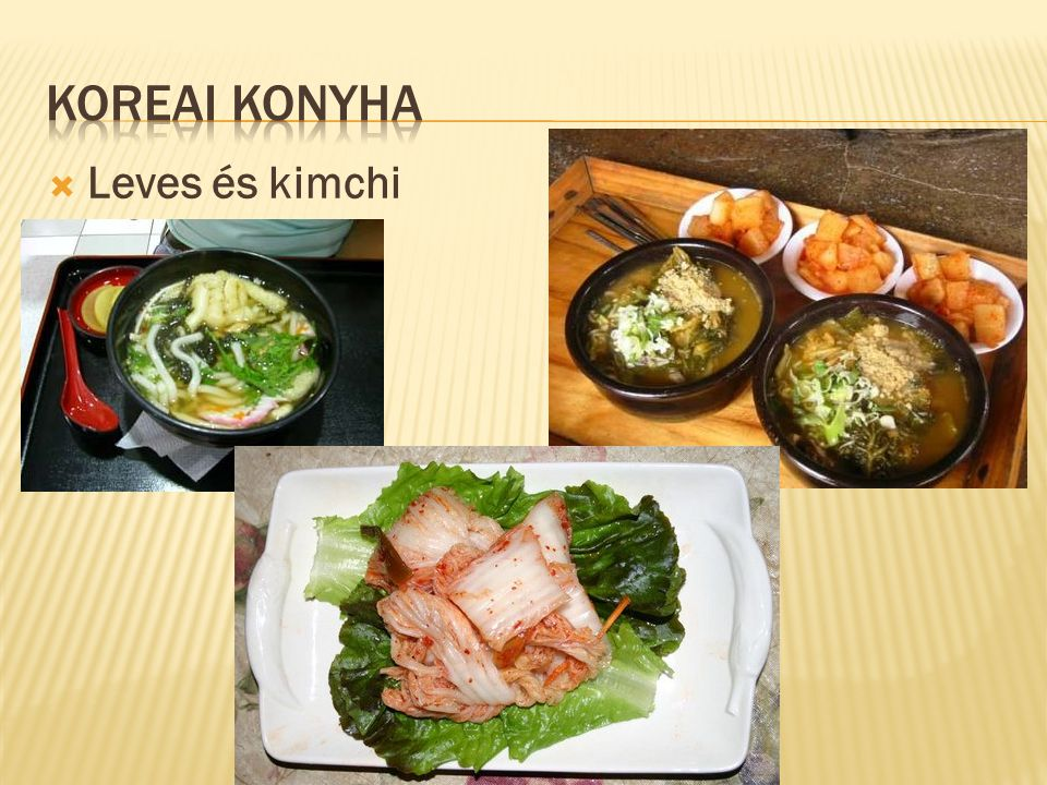 Koreai Konyha Leves és kimchi