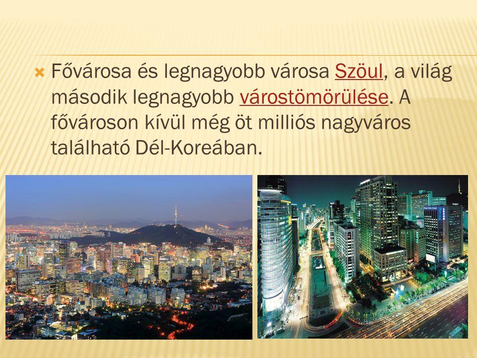 Fővárosa és legnagyobb városa Szöul, a világ második legnagyobb várostömörülése.