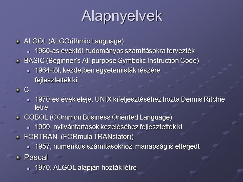 Alapnyelvek Pascal ALGOL (ALGOrithmic Language)