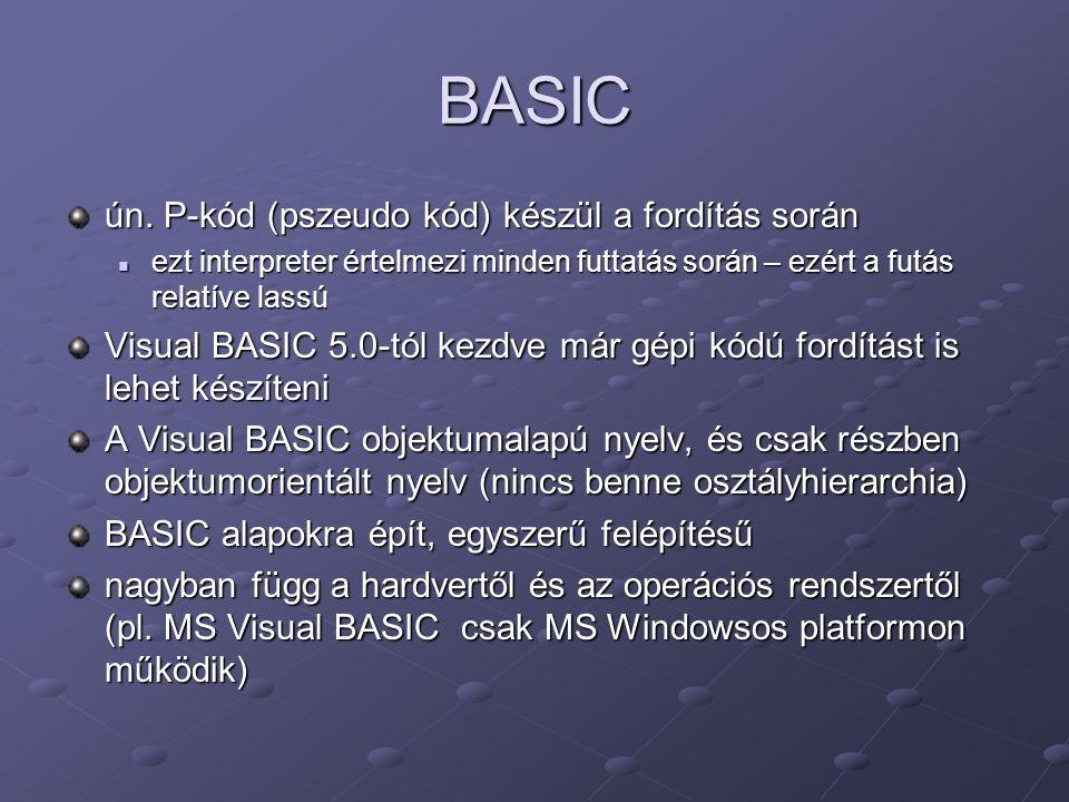 BASIC ún. P-kód (pszeudo kód) készül a fordítás során
