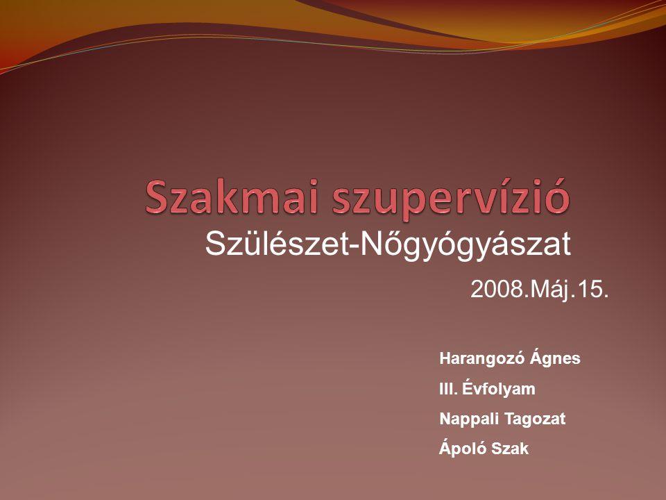Szakmai szupervízió Szülészet-Nőgyógyászat 2008.Máj.15.