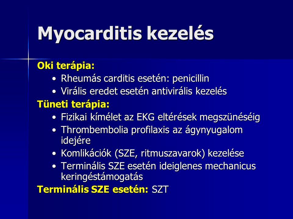 Myocarditis kezelés Oki terápia: Rheumás carditis esetén: penicillin