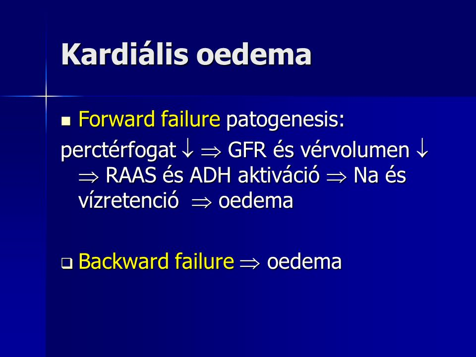 Kardiális oedema Forward failure patogenesis: