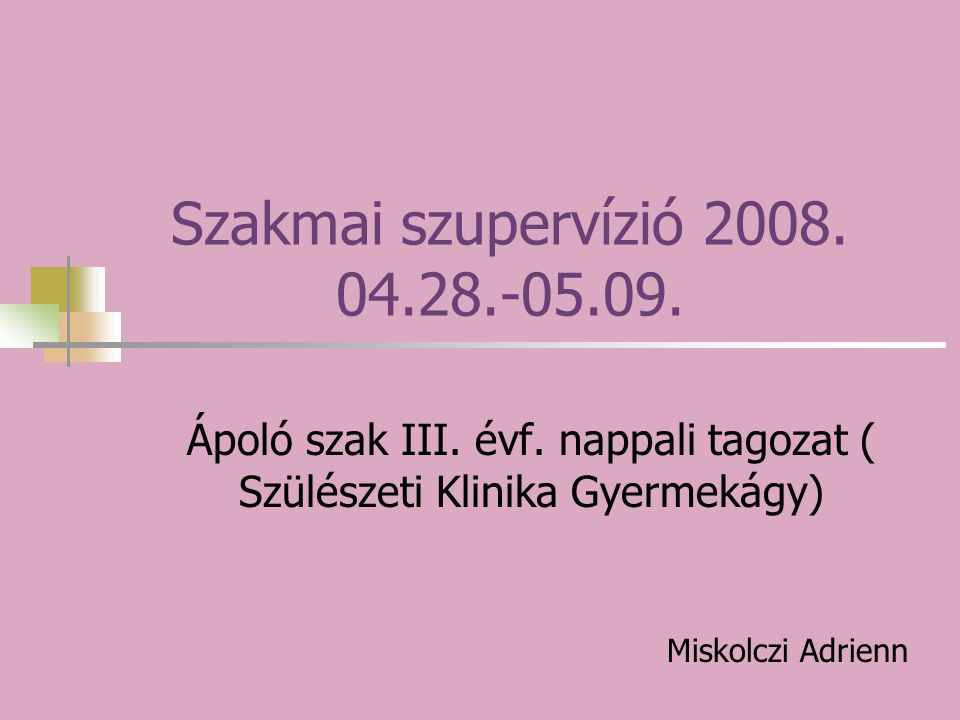 Ápoló szak III. évf. nappali tagozat ( Szülészeti Klinika Gyermekágy)