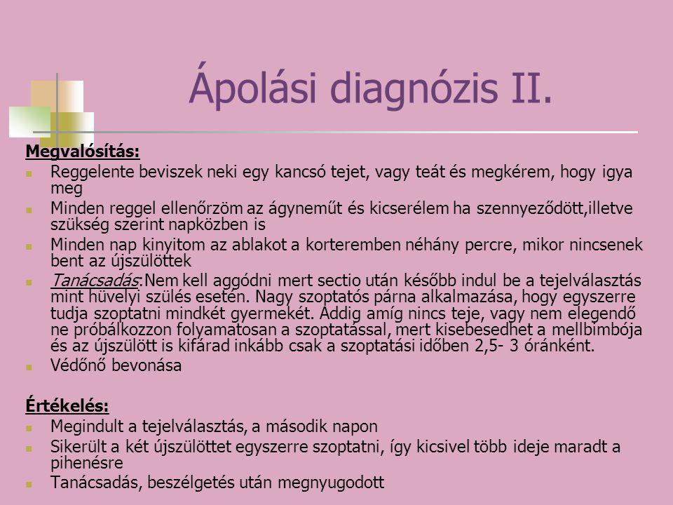 Ápolási diagnózis II. Megvalósítás: