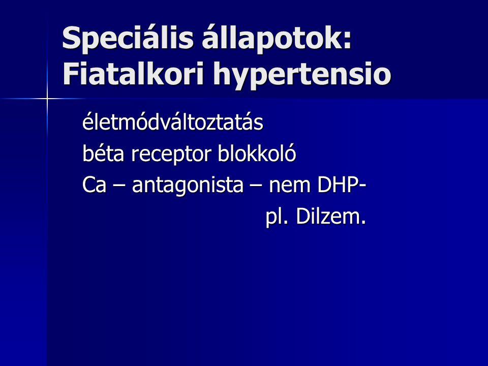 Speciális állapotok: Fiatalkori hypertensio