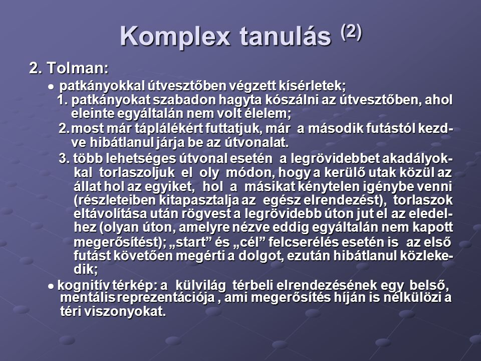 Komplex tanulás (2) 2. Tolman:
