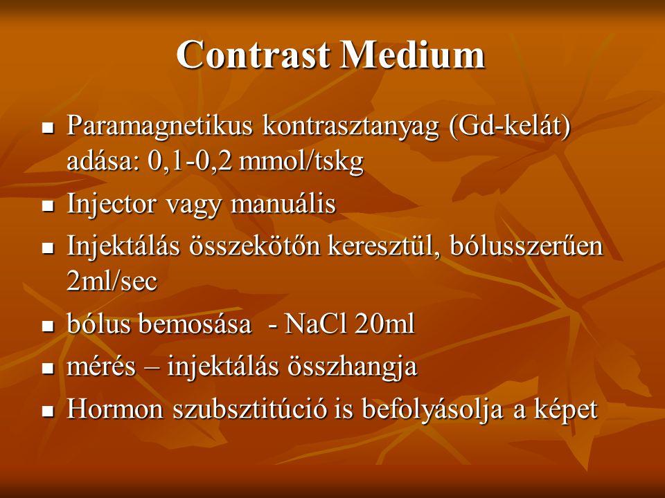 Contrast Medium Paramagnetikus kontrasztanyag (Gd-kelát) adása: 0,1-0,2 mmol/tskg. Injector vagy manuális.