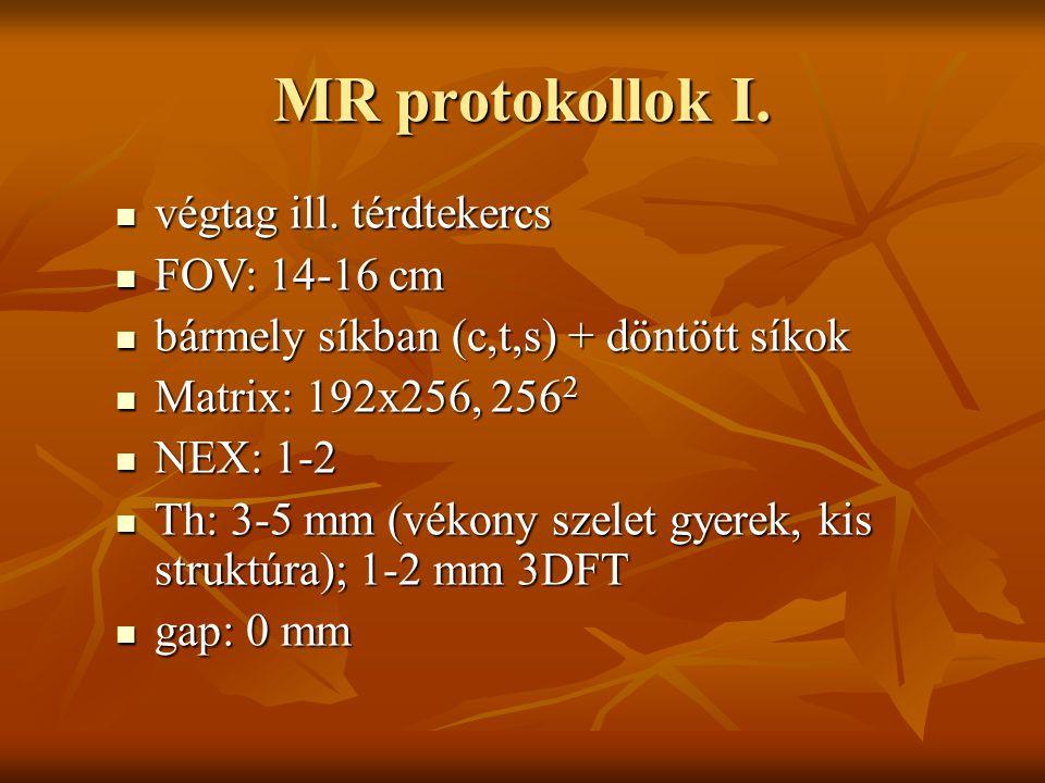 MR protokollok I. végtag ill. térdtekercs FOV: 14-16 cm