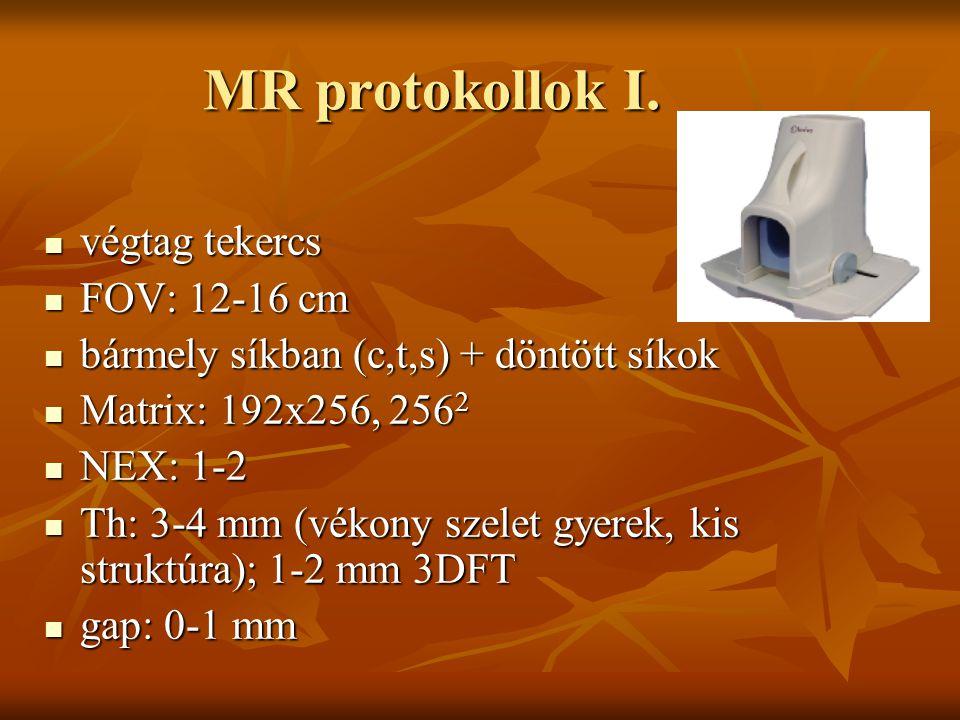 MR protokollok I. végtag tekercs FOV: 12-16 cm