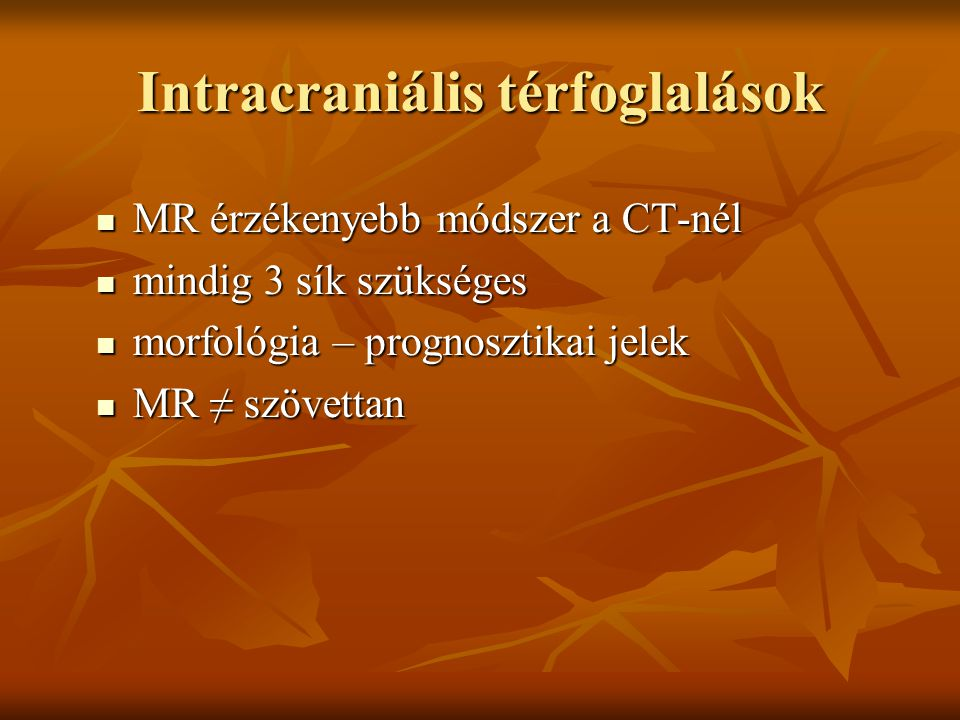 Intracraniális térfoglalások