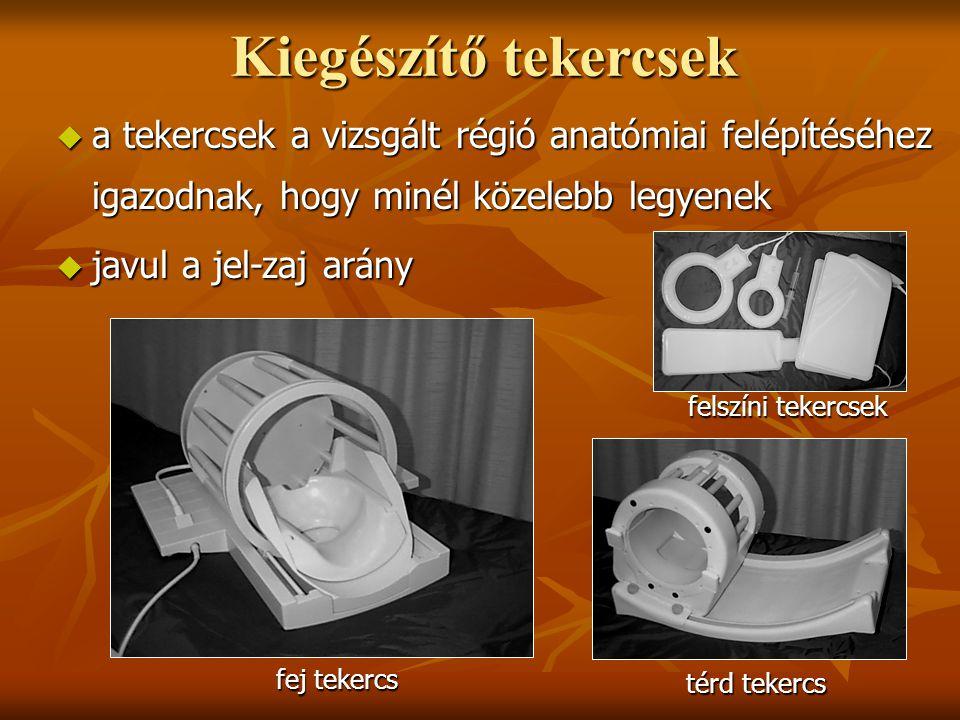 Kiegészítő tekercsek a tekercsek a vizsgált régió anatómiai felépítéséhez igazodnak, hogy minél közelebb legyenek.