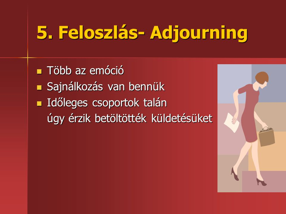 5. Feloszlás- Adjourning
