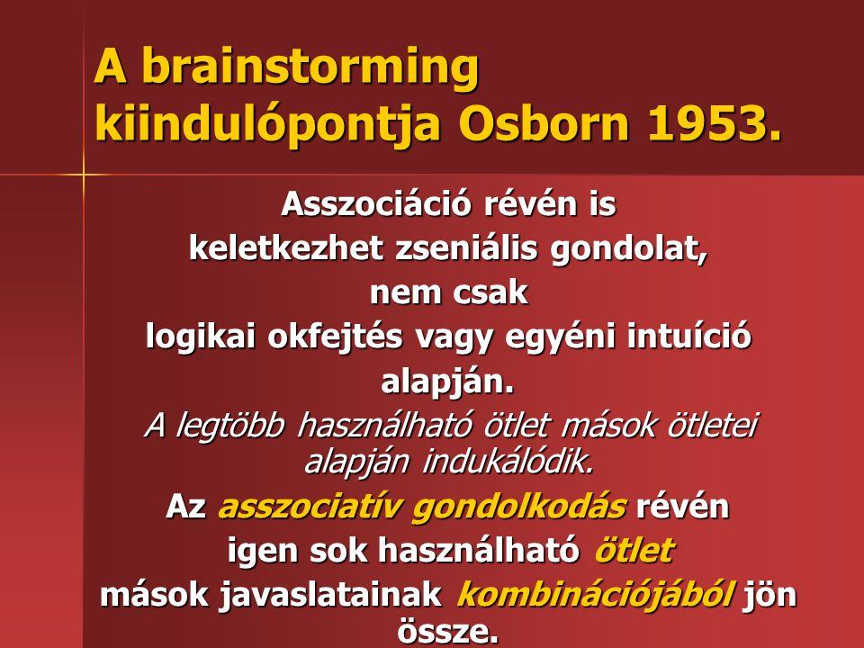 A brainstorming kiindulópontja Osborn 1953.
