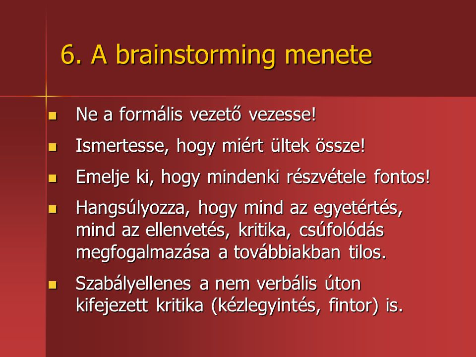 6. A brainstorming menete
