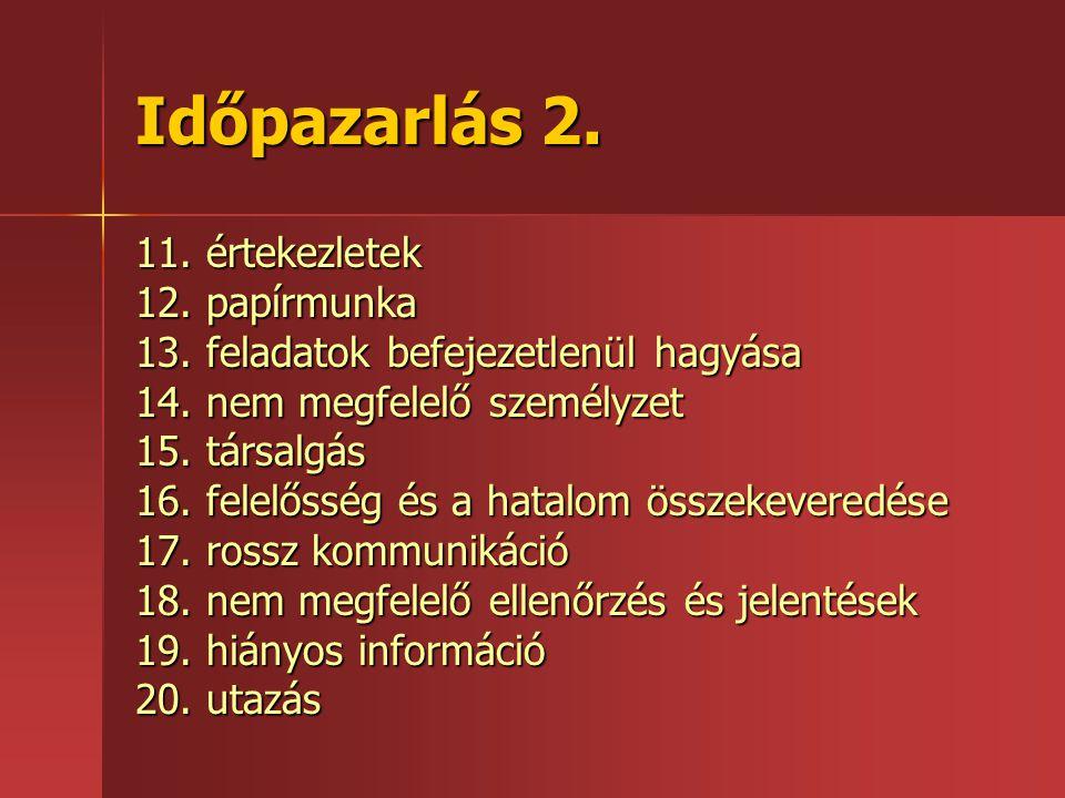 Időpazarlás 2. 11. értekezletek 12. papírmunka