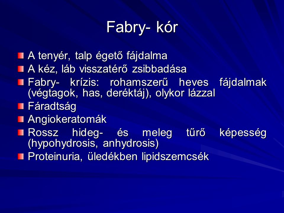 Fabry- kór A tenyér, talp égető fájdalma