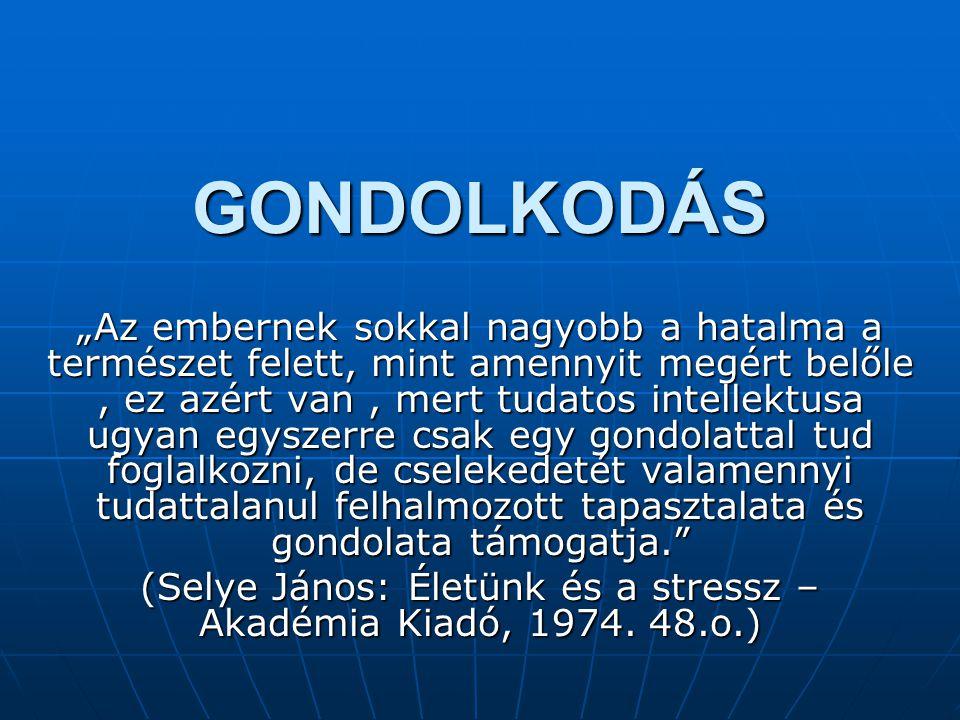 (Selye János: Életünk és a stressz – Akadémia Kiadó, 1974. 48.o.)