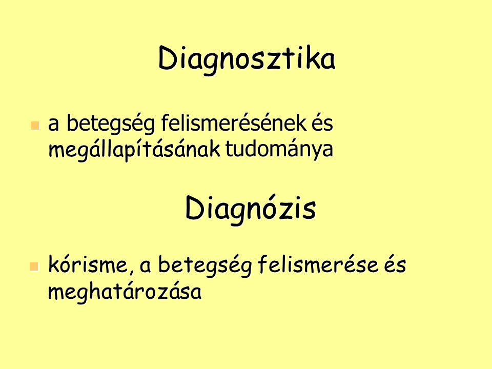 Diagnosztika Diagnózis