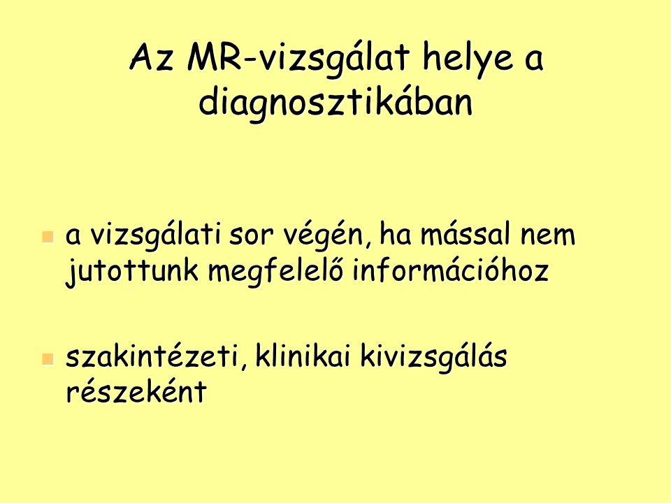 Az MR-vizsgálat helye a diagnosztikában