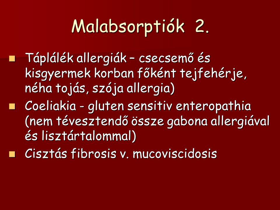Malabsorptiók 2. Táplálék allergiák – csecsemő és kisgyermek korban főként tejfehérje, néha tojás, szója allergia)