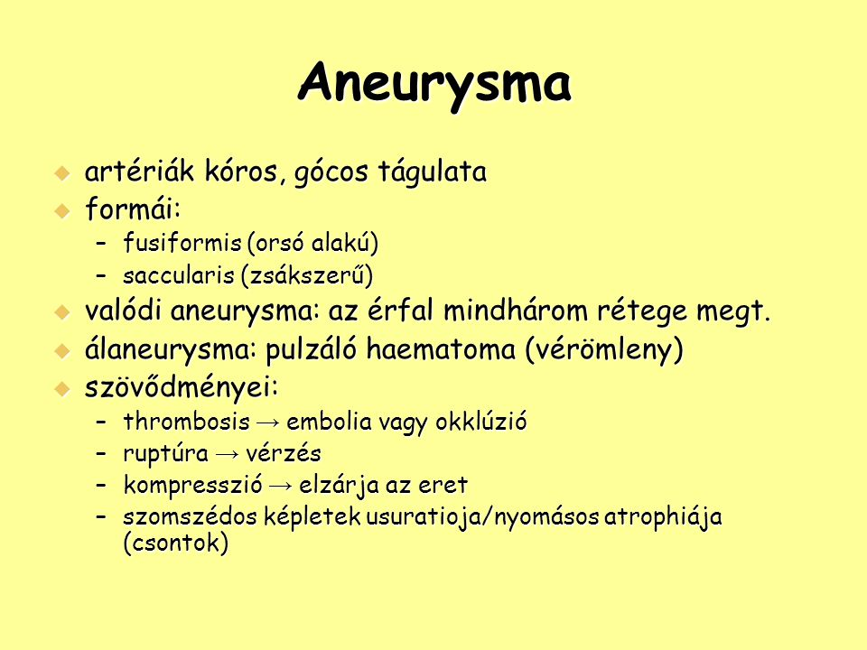 Aneurysma artériák kóros, gócos tágulata formái: