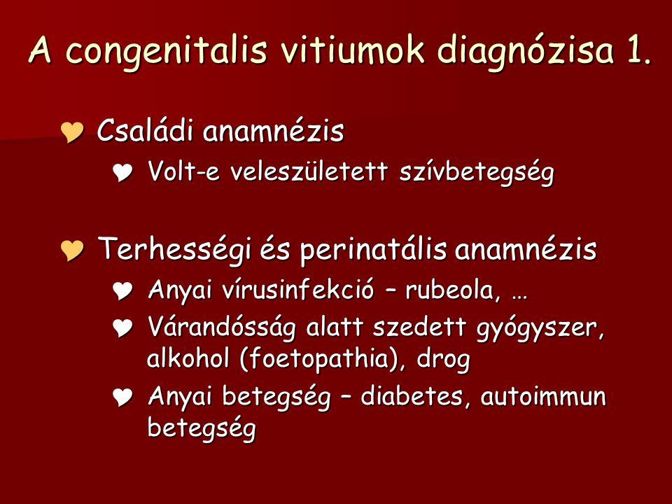 A congenitalis vitiumok diagnózisa 1.