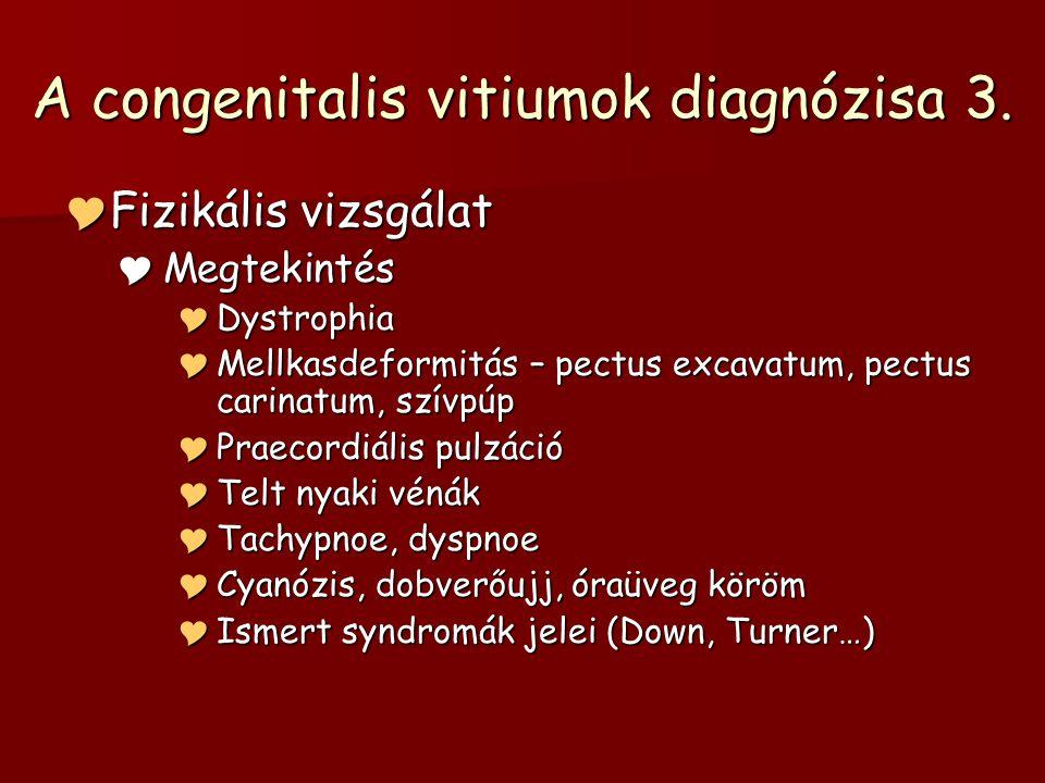 A congenitalis vitiumok diagnózisa 3.
