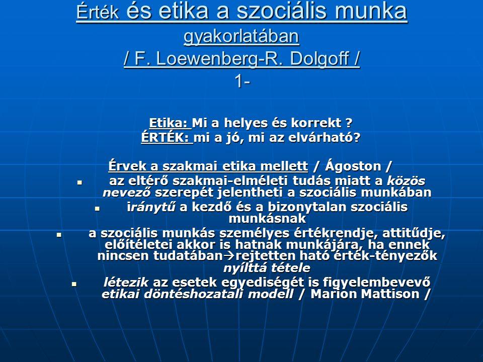 Érték és etika a szociális munka gyakorlatában / F. Loewenberg-R