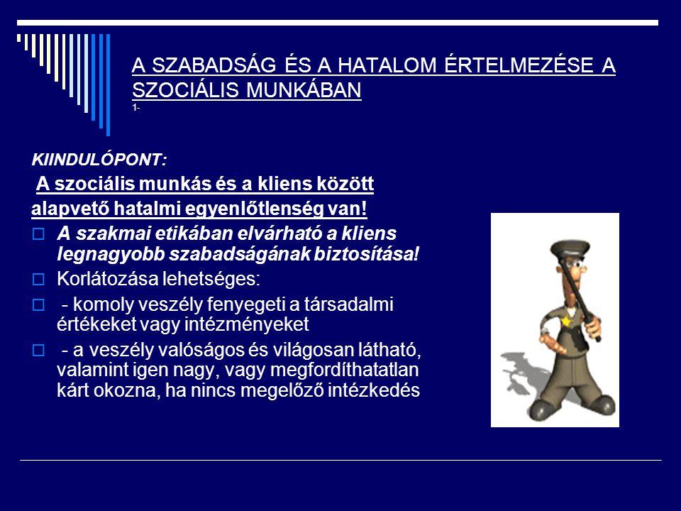 A SZABADSÁG ÉS A HATALOM ÉRTELMEZÉSE A SZOCIÁLIS MUNKÁBAN 1-